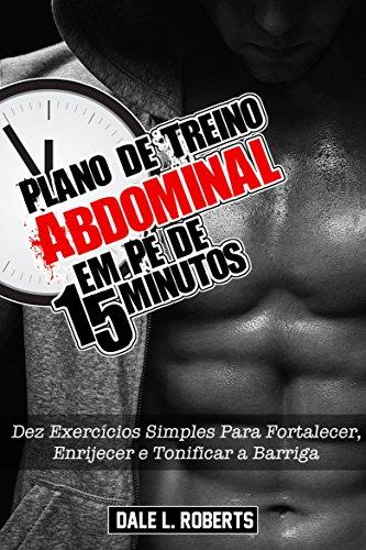 Plano de Treino Abdominal em Pé de 15 Minutos (Portuguese Edition)